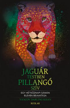Ya'Acov Darling Khan - Jaguártestben pillangószív