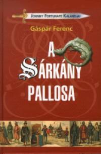 Gáspár Ferenc - A Sárkány pallosa