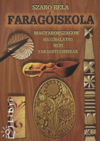 Szabó Béla - Faragóiskola