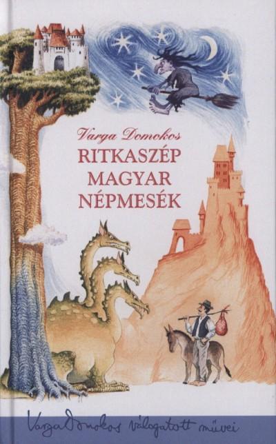 Varga Domokos - Ritkaszép magyar népmesék