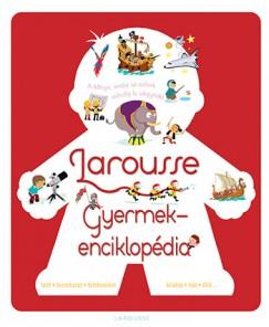 Isabelle Jeuge-Maynart  (Szerk.) - Ghislaine Stora  (Szerk.) - Larousse Gyermekenciklopédia