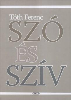 Tóth Ferenc - Szó és szív