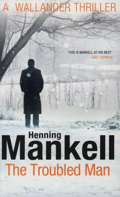 Henning Mankell - The Troubled Man