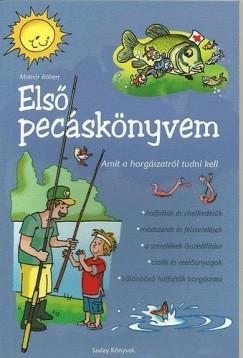 Molnár Róbert - Első pecáskönyvem - Amit a horgászatról tudni kell