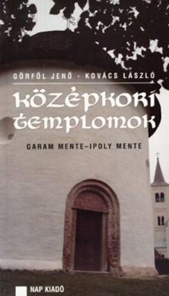 Kovács László - Középkori templomok - Garam mente - Ipoly mente