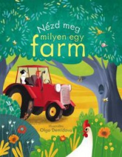 Anna Milbourne - Nézd meg milyen egy farm!
