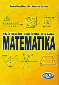 Árváné Doba Mária - Sebestyén Zoltánné - Középiskolára előkészítő feladatok - Matematika