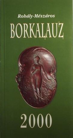 Dr. Mészáros Gabriella  (Szerk.) - Dr. Rohály Gábor  (Szerk.) - Borkalauz 2000