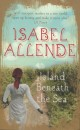 Isabel Allende - Island Beneath the Sea