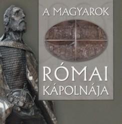 Németh László Imre  (Szerk.) - A magyarok római kápolnája