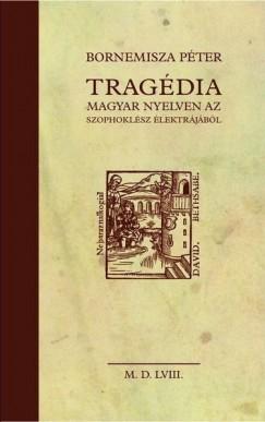Bornemisza Péter - Tragédia magyar nyelven az Szophoklész Élektrájából