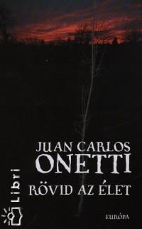 ONETTI, JUAN CARLOS - RÖVID AZ ÉLET