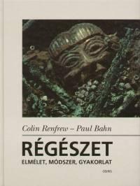 Paul Bahn - Colin Renfrew - Régészet