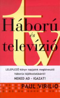 Paul Virilio - Háború és televízió