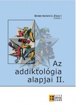 Demetrovics Zsolt  (Szerk.) - Az addiktológia alapjai II.