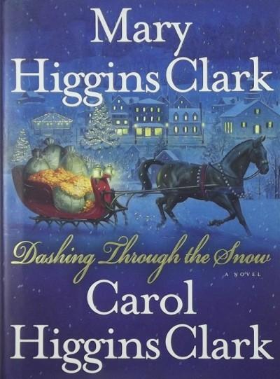 Mary Higgins Clark - Carol Higgins Clark - Dashing Through the Snow