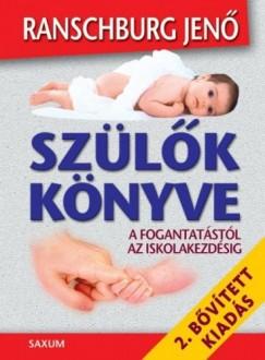 Ranschburg Jenő - Szülők könyve - A fogantatástól az iskolakezdésig (2. bővített kiadás)