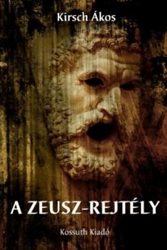 Kirsch Ákos - A Zeusz-rejtély