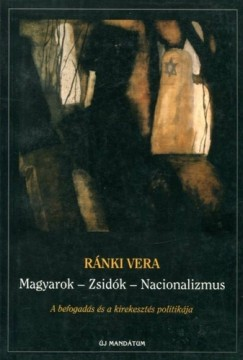 Ránki Vera - Magyarok - zsidók - nacionalizmus