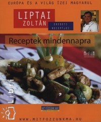 Liptai Zoltán - Receptek mindennapra