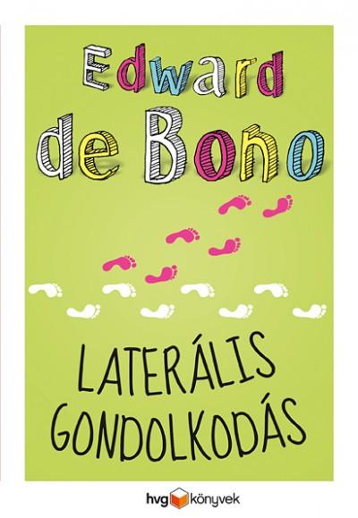 Edward De Bono - Laterális gondolkodás