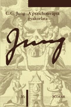 Carl Gustav Jung - A pszichoterápia gyakorlata