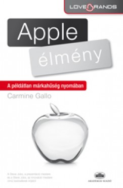 Carmine Gallo - Apple-élmény