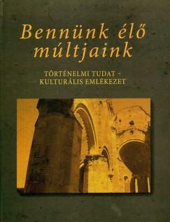 Papp Richárd - Szarka László  (Szerk.) - Bennünk élő múltjaink