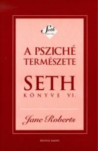 Jane Roberts - Seth - a psziché természete