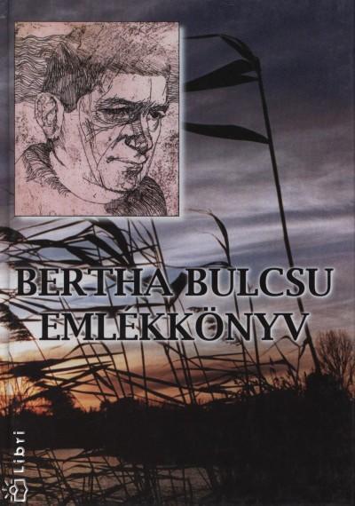 Bertha Bulcsu - Emlékkönyv