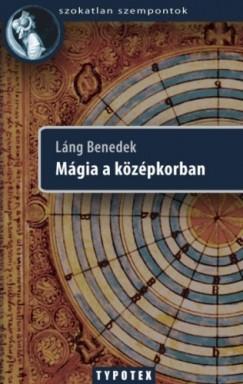 Láng Benedek - Mágia a középkorban