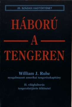 William J. Ruhe - Háború a tengeren