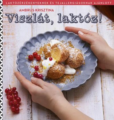 Ambrus Krisztina - Viszlát, laktóz!