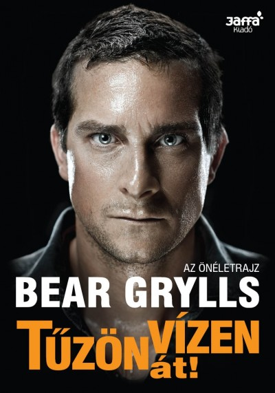 Bear Grylls - T�z�n-v�zen �t!
