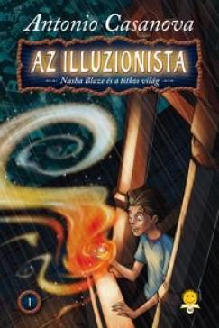Antonio Casanova - Az illuzionista 1. - Nasha Blaze és a titkos világ