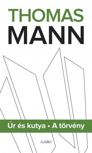 Thomas Mann - �r �s kutya - A t�rv�ny