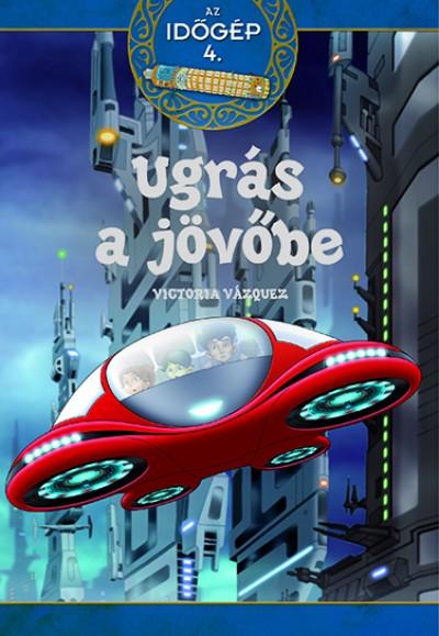 Victoria Vázquez - Ugrás a jövőbe