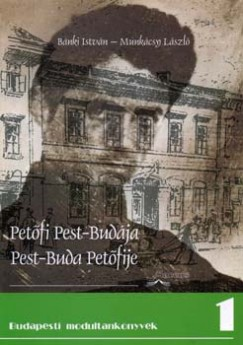 Bánki István - Munkácsy László - Petőfi Pest-Budája, Pest-Buda Petőfije