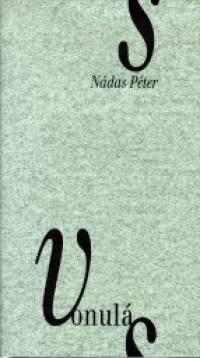 Nádas Péter - Vonulás