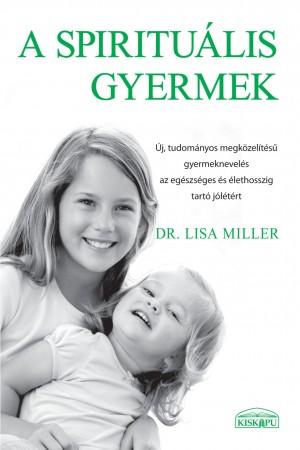 Lisa Dr. Miller - A spiritu�lis gyermek