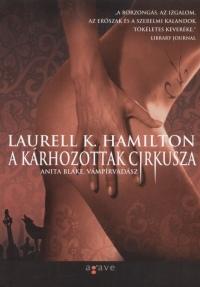 Laurell K. Hamilton - A kárhozottak cirkusza