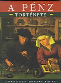 Jonathan Williams  (Szerk.) - A pénz története