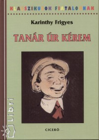 Karinthy Frigyes - Tanár úr kérem