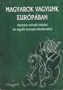 Pete László  (Összeáll.) - Magyarok vagyunk Európában