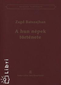 Batszajhan Zagd - A hun népek története