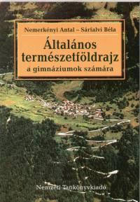Dr. Nemerkényi Antal - Dr. Sárfalvi Béla - Általános természetföldrajz