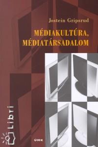 Jostein Gripsrud - Médiakultúra, médiatársadalom