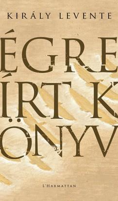 Király Levente - Égre írt könyv