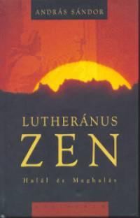 András Sándor - Lutheránus zen