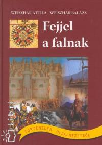 Weiszhár Balázs - Weiszhár Attila - Fejjel a falnak